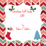Christmas Gift Guide 2015: For Babies & Toddlers