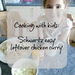 Cooking with kids: Schwartz easy leftover chicken curry