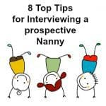 8 Top Tips for Interviewing a prospective Nanny