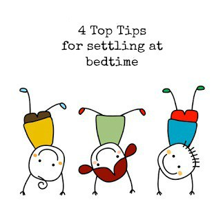 4 Top Tips for settling at bedtime