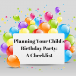 Planning Your Child's Birthday Party: A Checklist